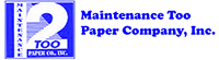 Maintenance Too Paper Co.